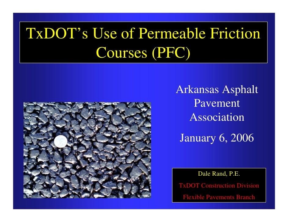TxDOT's Use of Permeable Friction        Courses (PFC)                     Arkansas Asphalt                        Pavemen...