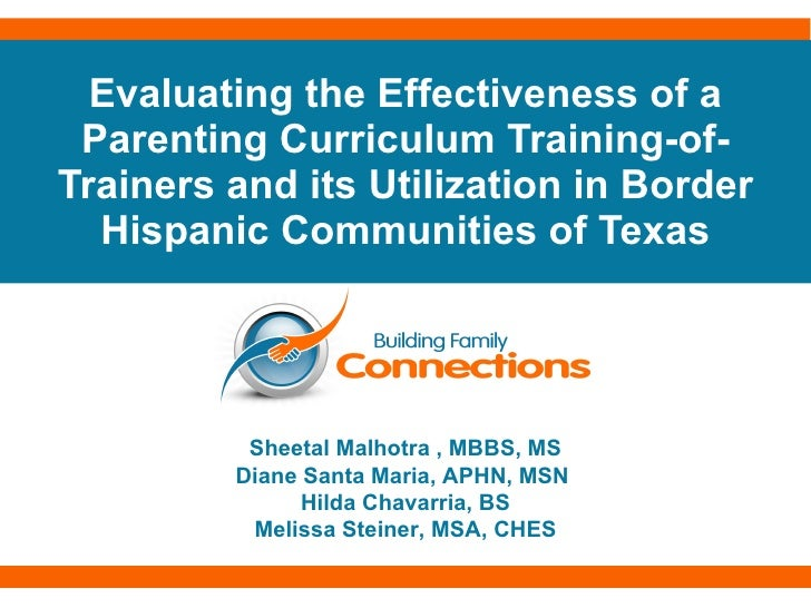 Evaluating the Effectiveness of a Parenting Curriculum Training-of-Trainers and its Utilization in Border Hispanic Communi...