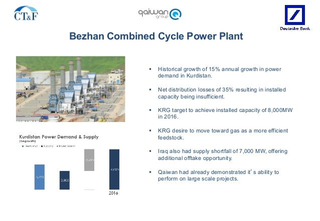 Bezhan Combined Cycle Power Plant § Historical growth of 15% annual growth in power demand in Kurdistan. § Net distribut...