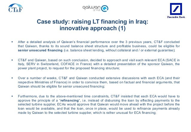 Case study: raising LT financing in Iraq: innovative approach (1) § After a detailed analysis of Qaiwan's financial perfo...