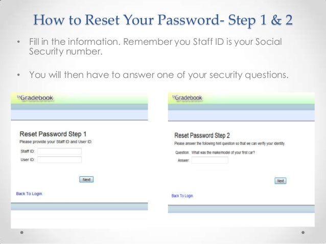 How to Reset Your Password- Step 1 & 2• Fill in the information. Remember you Staff ID is your Social  Security number.• Y...