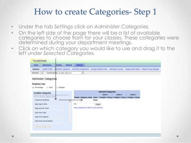 How to create Categories- Step 1•   Under the tab Settings click on Administer Categories.•   On the left side of the page...