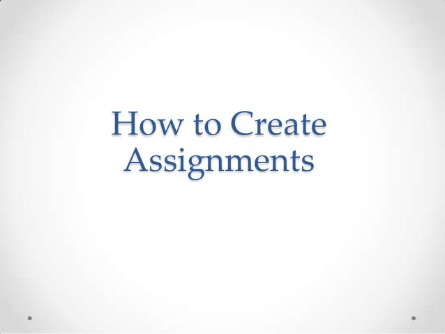 How to CreateAssignments