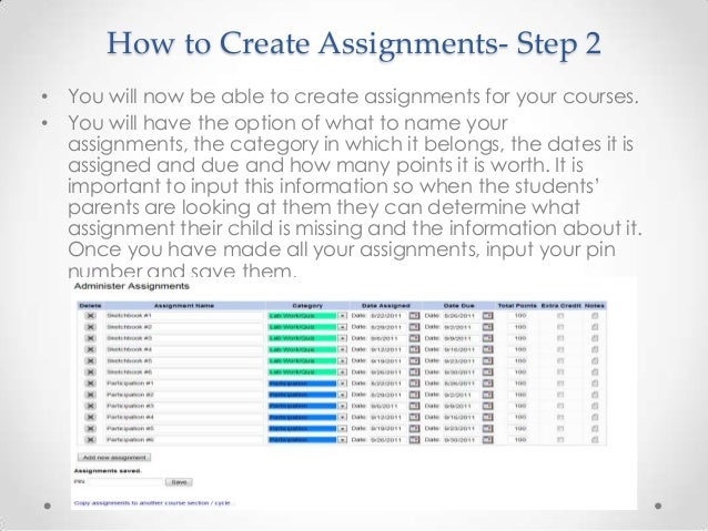 How to Create Assignments- Step 2• You will now be able to create assignments for your courses.• You will have the option ...