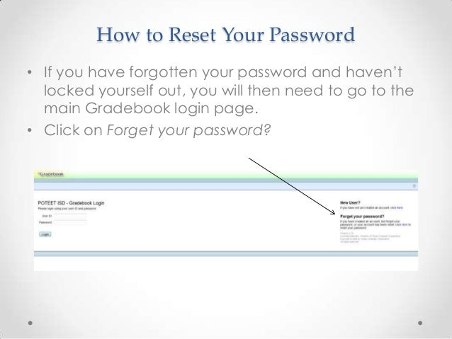 How to Reset Your Password• If you have forgotten your password and haven't  locked yourself out, you will then need to go...