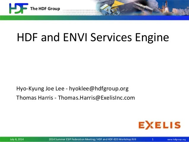 The HDF Group www.hdfgroup.orgJuly 8, 2014 2014 Summer ESIP Federation Meeting / HDF and HDF-EOS Workshop XVII HDF and ENV...