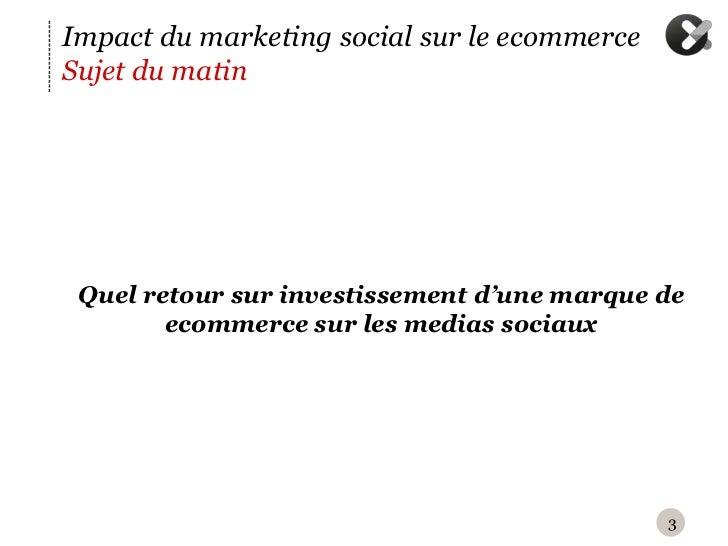 Impact du marketing social sur le ecommerceSujet du matin Q  uel retour sur investissement d'une marque de         ecomme...