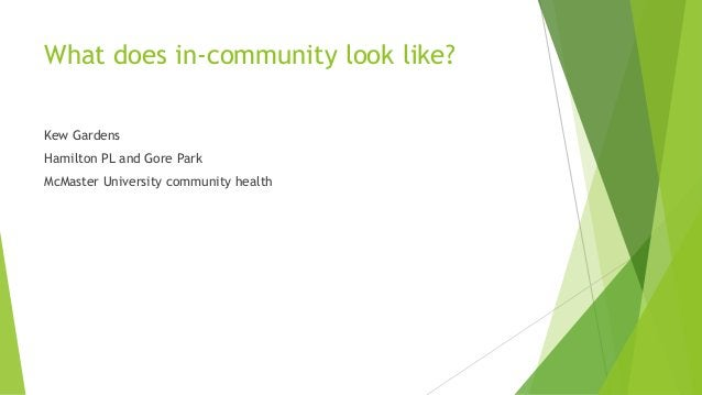 What does in-community look like? Kew Gardens Hamilton PL and Gore Park McMaster University community health