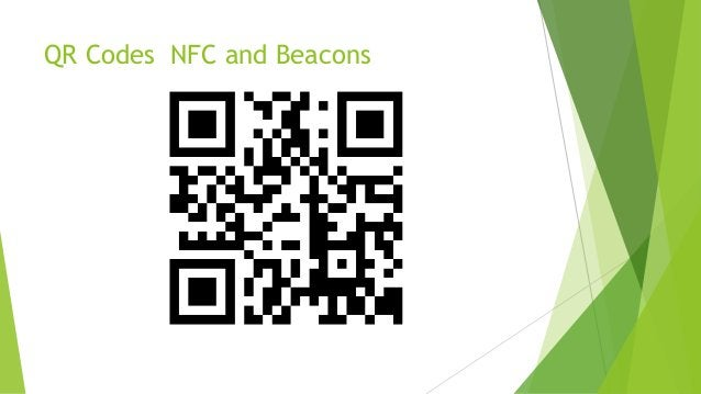 QR Codes NFC and Beacons