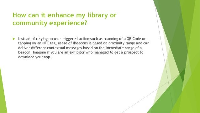 How can it enhance my library or community experience?  Instead of relying on user-triggered action such as scanning of a...