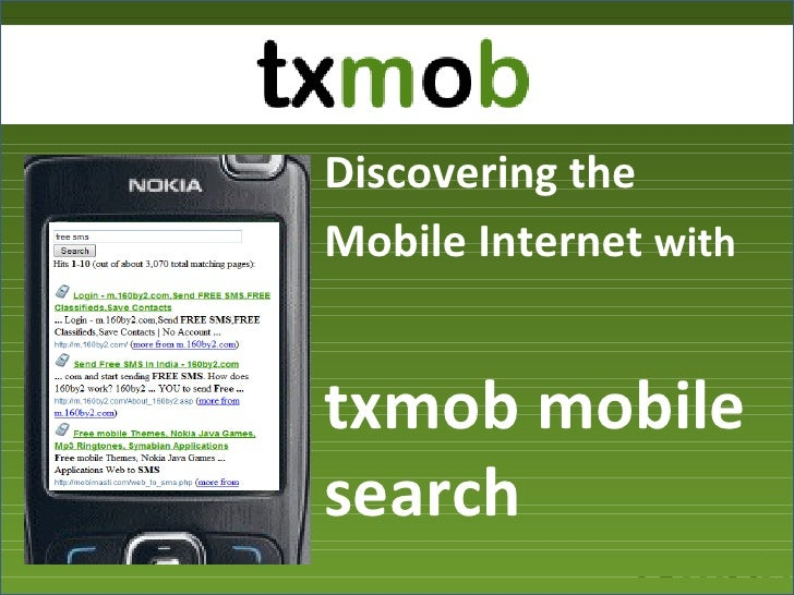 Discovering the Mobile Internet  with   txmob mobile search