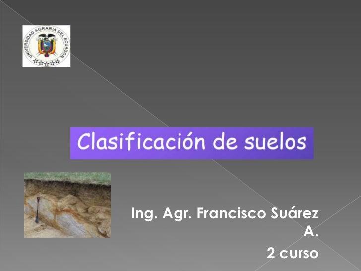 Ing. Agr. Francisco Suárez A.<br />2 curso<br />