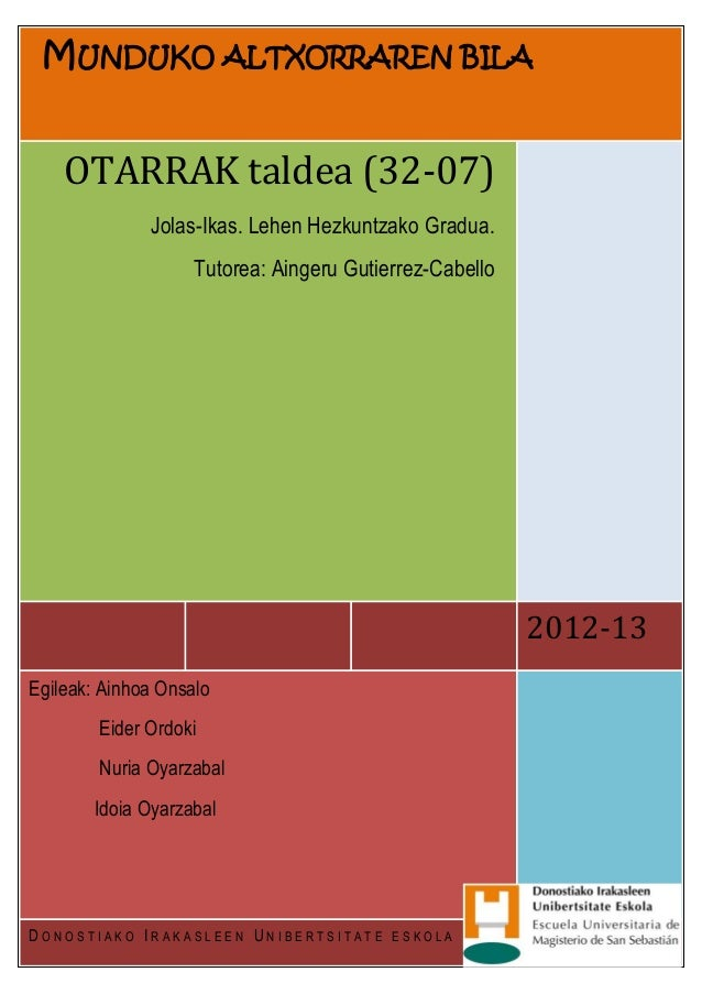 MUNDUKO ALTXORRAREN BILA    OTARRAK taldea (32-07)              Jolas-Ikas. Lehen Hezkuntzako Gradua.                    T...