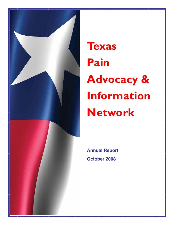 Texas Pain Advocacy & Information Network   Annual Report October 2008