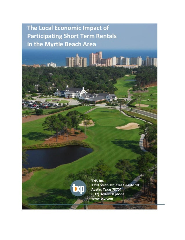 The  Local  Economic  Impact  of     Participating  Short  Term  Rentals     in  the  Myrtle  ...
