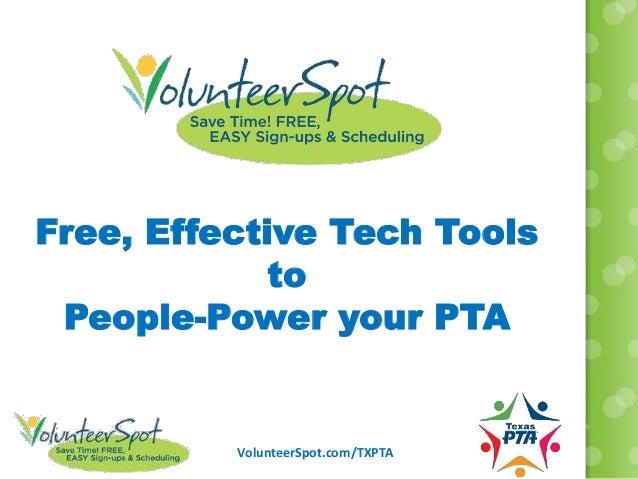 VolunteerSpot.com/TXPTA Free, Effective Tech Tools to People-Power your PTA