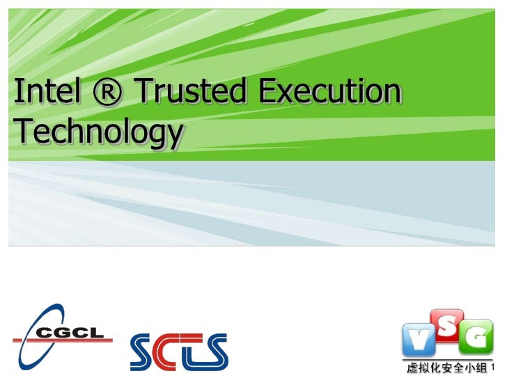 Intel ® Trusted Execution Technology <br />1<br />