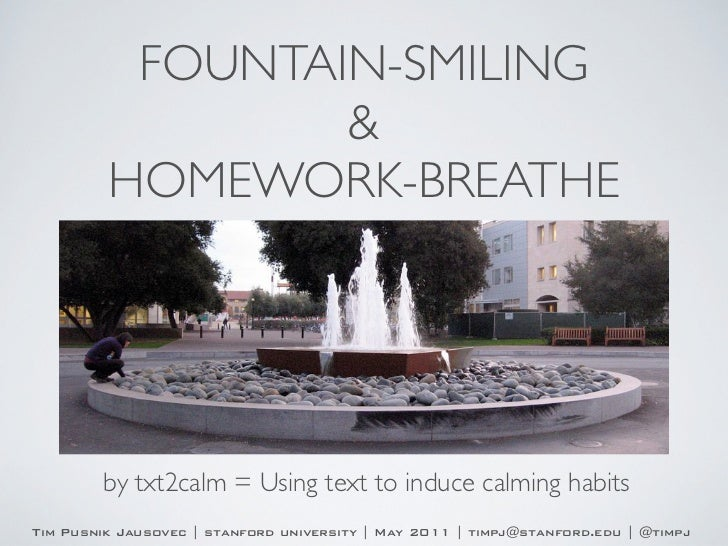 FOUNTAIN-SMILING                 &         HOMEWORK-BREATHE        by txt2calm = Using text to induce calming habitsTim Pu...