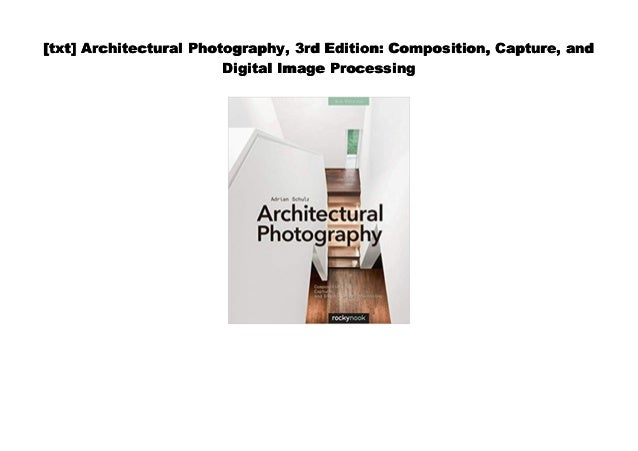 Doc Architectural Photography 3rd Edition Composition Capture A