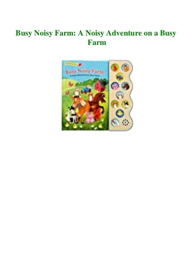 Busy Noisy Farm: A Noisy Adventure on a Busy Farm