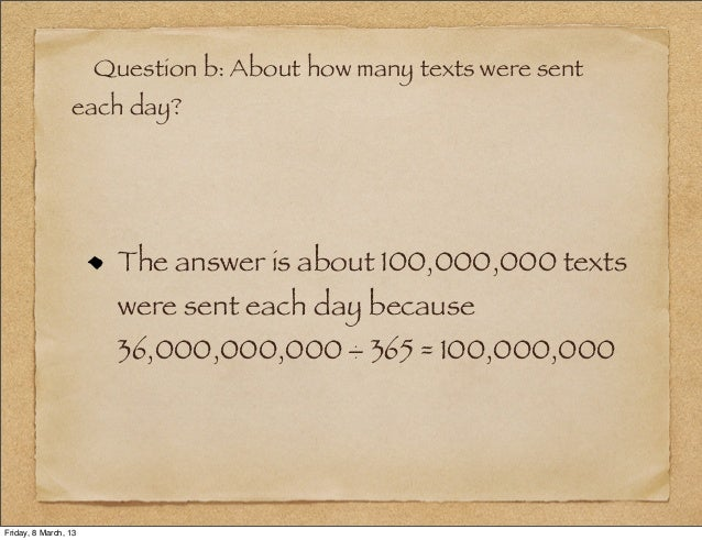 Question b: About how many texts were sent                 each day?                        The answer is about 100,000,00...