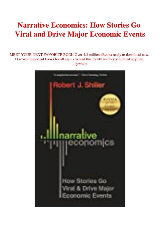 Narrative Economics: How Stories Go Viral and Drive Major Economic Events MEET YOUR NEXT FAVORITE BOOK Over 4.5 million eB...