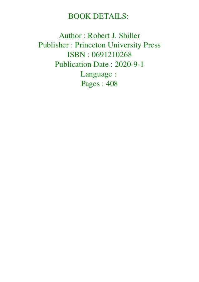 BOOK DETAILS: Author : Robert J. Shiller Publisher : Princeton University Press ISBN : 0691210268 Publication Date : 2020-...
