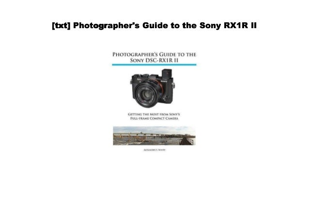 [PDF] Photographer's Guide to the Sony RX1R II