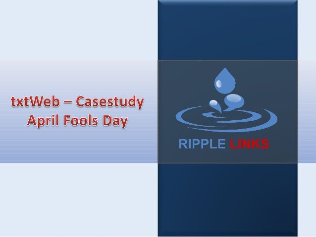 txtWeb successfully pulled off a prank with more than 20,000+txtWeb Users on 1stof April 2013Powered by