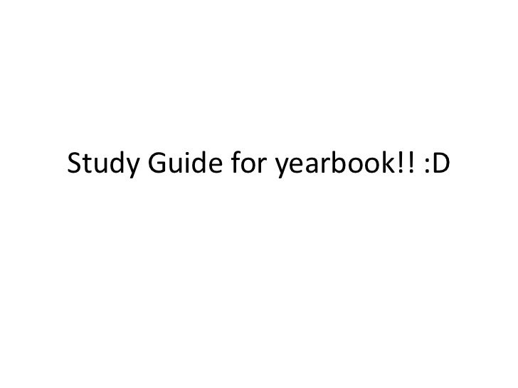 Study Guide for yearbook!! :D
