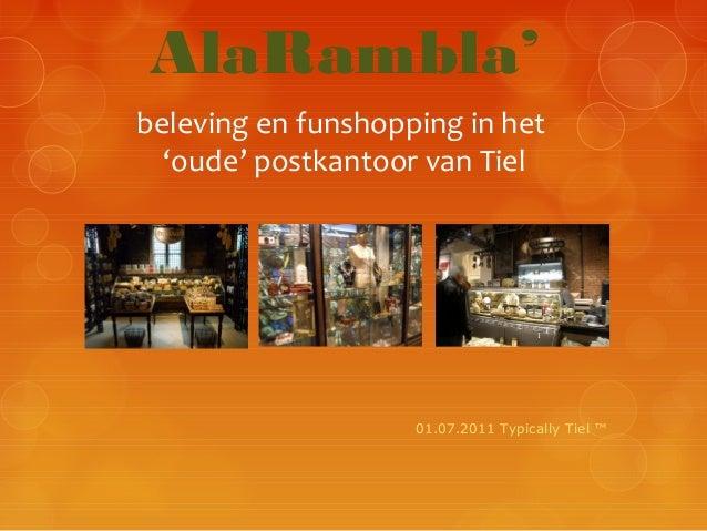 AlaRambla' beleving en funshopping in het 'oude' postkantoor van Tiel  01.07.2011 Typically Tiel ™