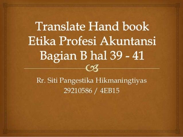 Rr. Siti Pangestika Hikmaningtiyas 29210586 / 4EB15