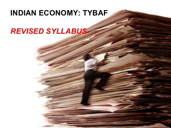 INDIAN ECONOMY: TYBAF REVISED SYLLABUS