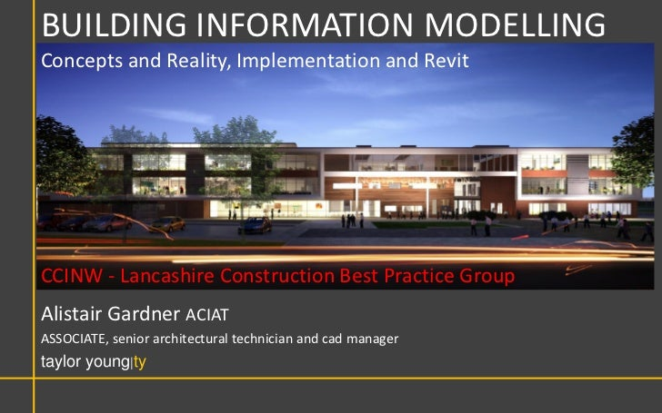BUILDING INFORMATION MODELLINGConcepts and Reality, Implementation and RevitCCINW - Lancashire Construction Best Practice ...
