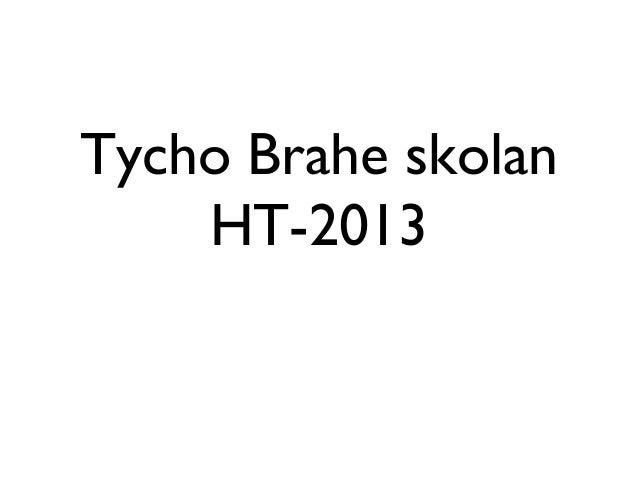 Tycho Brahe skolan HT-2013