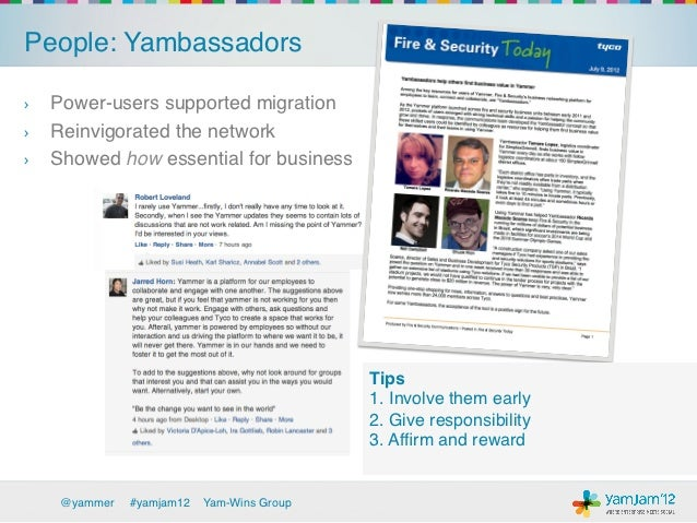People: Yambassadors!› Power-users supported migration!› Reinvigorated the network !› Showed how essential for business...