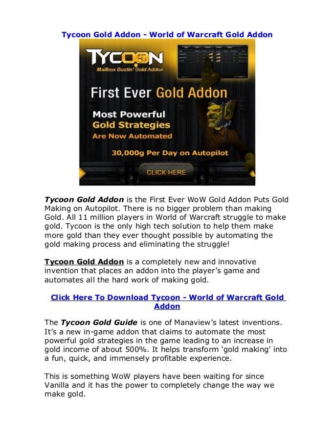 Tycoon Gold Addon - World of Warcraft Gold AddonTycoon Gold Addon is the First Ever WoW Gold Addon Puts GoldMaking on Auto...