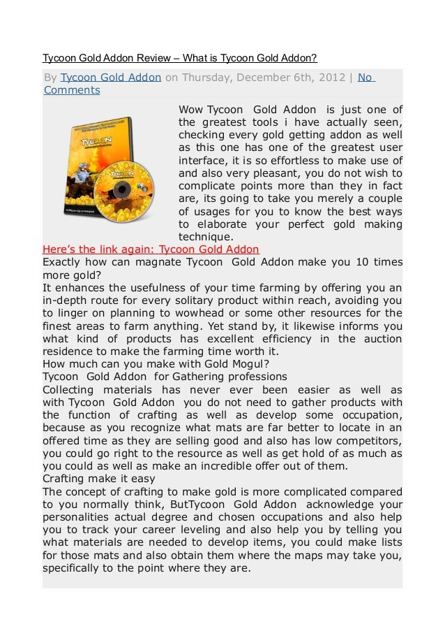 Tycoon Gold Addon Review – What is Tycoon Gold Addon?By Tycoon Gold Addon on Thursday, December 6th, 2012   NoComments    ...
