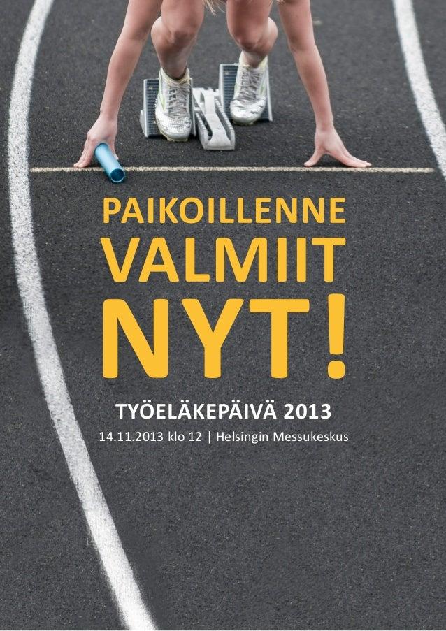 TYÖELÄKEPÄIVÄ 2013 14.11.2013 klo 12 | Helsingin Messukeskus