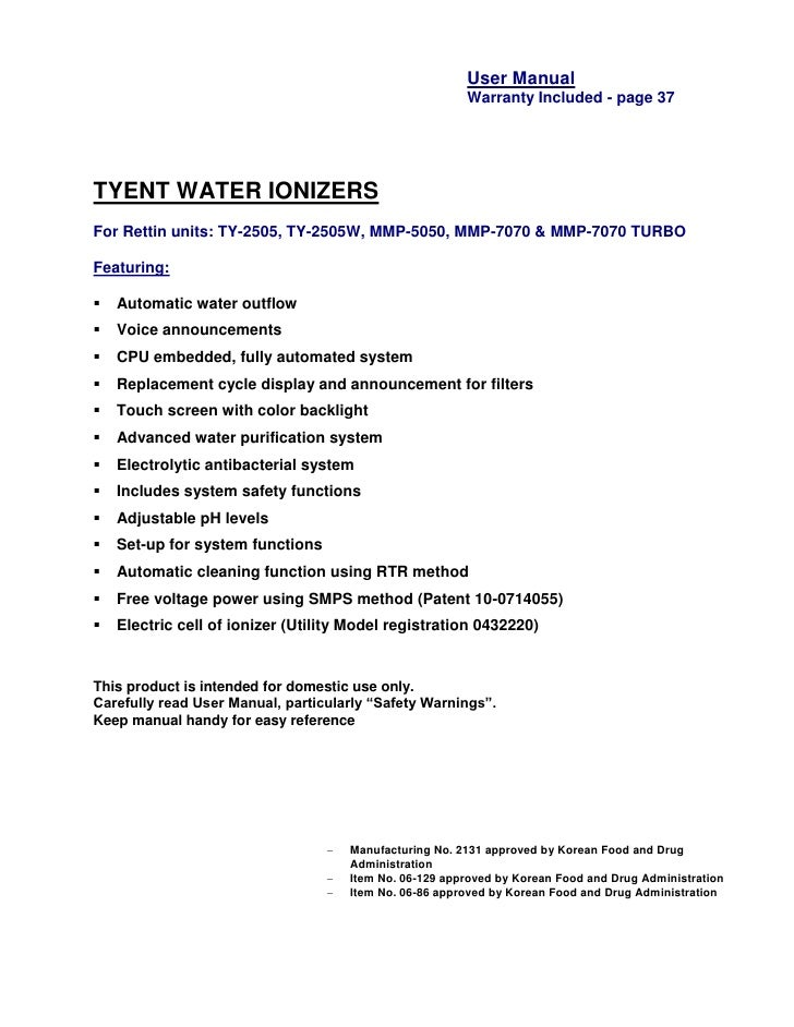 User Manual                                                         Warranty Included - page 37TYENT WATER IONIZERSFor Ret...