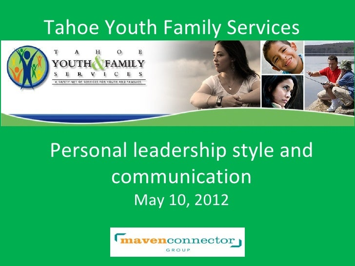 Tahoe Youth Family ServicesPersonal leadership style and      communication         May 10, 2012