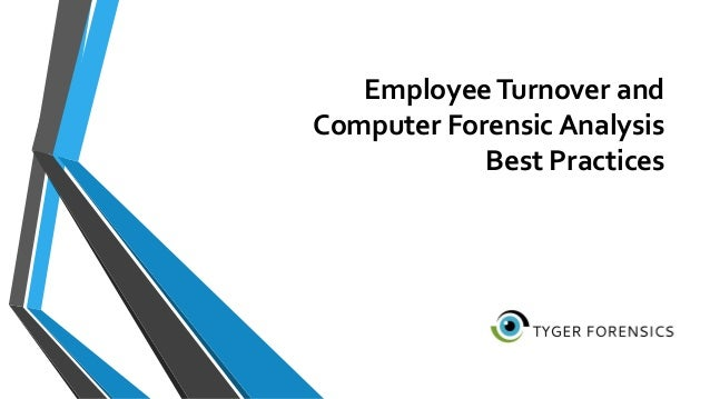 EmployeeTurnover and Computer Forensic Analysis Best Practices