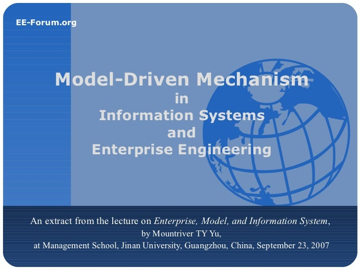 Model-Driven Mechanism   in  Information Systems  and  Enterprise Engineering  An extract from the lecture on  Enterprise,...