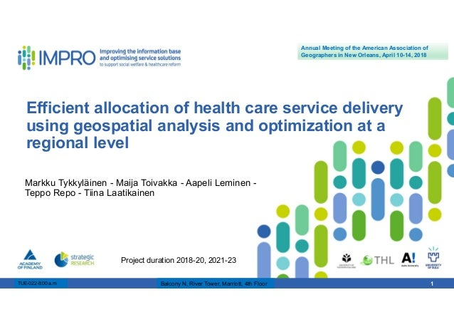 19.4.2018 Esityksen nimi / Tekijä 1 Efficient allocation of health care service delivery using geospatial analysis and opt...