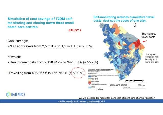 antti.leminen@uef.fi; markku.tykkylainen@uef.fi Cost savings: -PHC and travels from 2,5 mill. € to 1,1 mill. € ( = 56.3 %)...