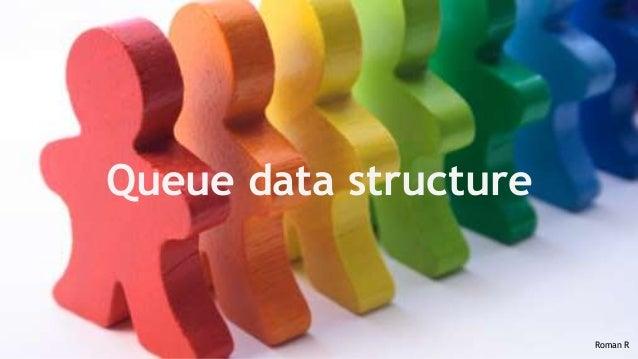 Queue data structure Roman R