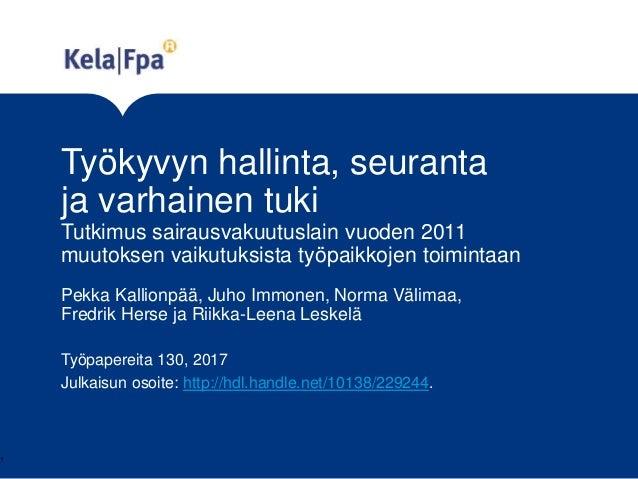 Työkyvyn hallinta, seuranta ja varhainen tuki Tutkimus sairausvakuutuslain vuoden 2011 muutoksen vaikutuksista työpaikkoje...