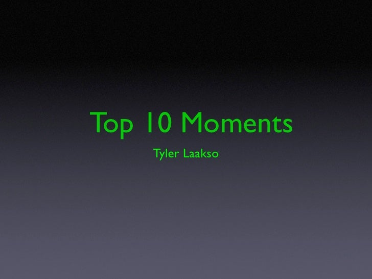 Top 10 Moments     Tyler Laakso