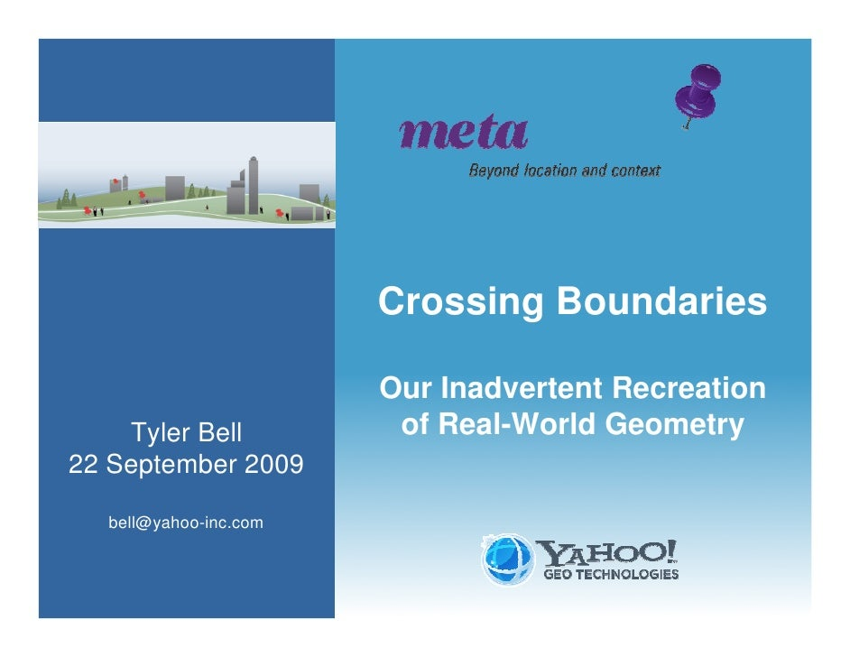 Crossing Boundaries                         Our Inadvertent Recreation     Tyler Bell          of Real-World Geometry 22 S...
