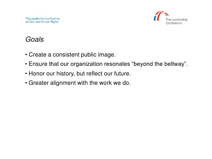 Goals<br /><ul><li> Create a consistent public image.